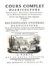 Cours complet d'agriculture, theorique, pratique, économique et de médecine rurale et vétérinaire: ou dictionnaire universel d'agriculture, Volume8