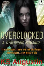 Overclocked: A cyberpunk romance