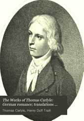 The Works of Thomas Carlyle: German romance; translations from the German, with biographical and critical notices