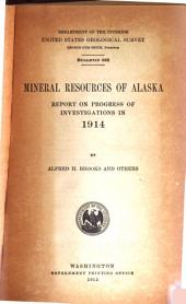 Mineral Resources of Alaska: Report on Progress of Investigations in 1914