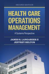 Health Care Operations Management: Edition 2