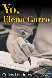 Yo, Elena Garro