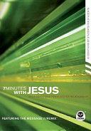 7 Minutes with Jesus