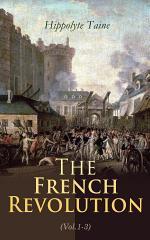 The French Revolution (Vol.1-3)
