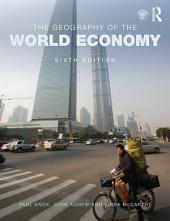 The Geography of the World Economy: Edition 6