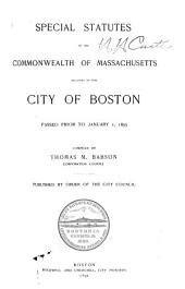 Special Statutes of the Commonwealth of Massachusetts Relating to the City of Boston Passed Prior to Jan. 1, 1893