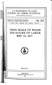 Union Scale of Wages and Hours of Labor, May 15, 1917. March, 1919
