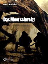 Das Moor schweigt