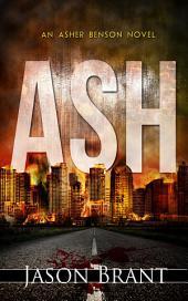 Ash - A Thriller (Asher Benson #1) (FREE)