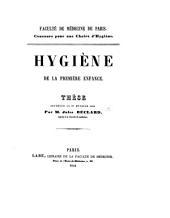 Hygiène de la première enfance. Thèse, etc