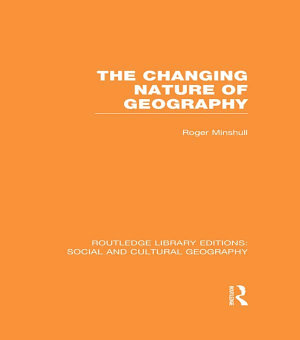The Changing Nature of Geography  RLE Social   Cultural Geography