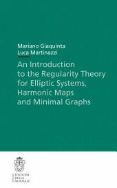 An Introduction to the Regularity Theory for Elliptic Systems, Harmonic Maps and Minimal Graphs: Edition 2