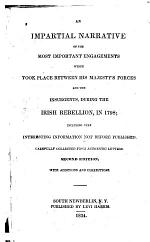 An Impartial Narrative of the Most Important Engagements which Took Place Between His Majesty's Forces and the Insurgents, During the Irish Rebellion, 1798
