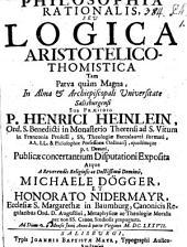 Philosophia rationalis: seu logica Aristotelico-Thomistica tam parva quam magna