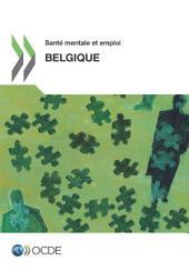 Santé mentale et emploi Santé mentale et emploi : Belgique