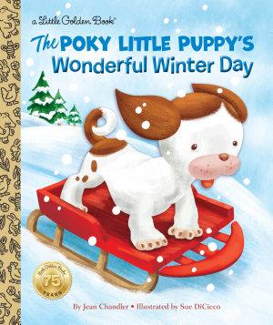 The Poky Little Puppy s Wonderful Winter Day