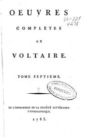 Oeuvres completes de Voltaire: tome septième