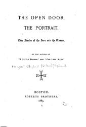 The Open Door [and] The Portrait: Two Stories of the Seen and the Unseen