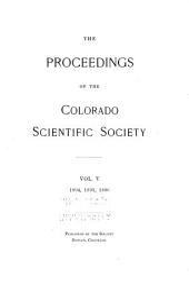 The Proceedings of the Colorado Scientific Society: Volumes 5-6