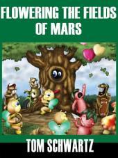 Flowering the Fields of Mars