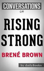 Rising Strong: by Brené Brown | Conversation Starters