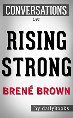 Rising Strong By Brene Brown Conversation Starters