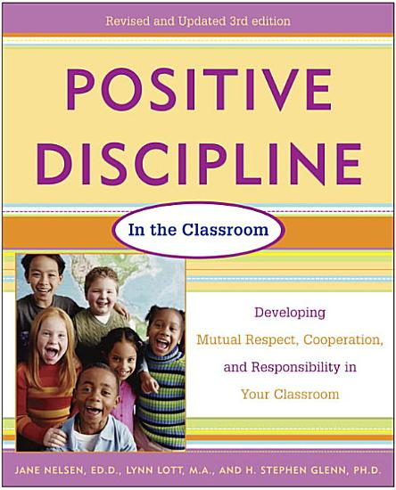 Positive Discipline in the Classroom  Revised 3rd Edition PDF