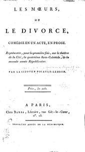 Les moeurs: ou Le divorce, comédie en un acte, en prose ...