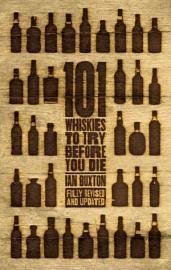 101 Whiskies To Try Before You Die  Revised   Updated