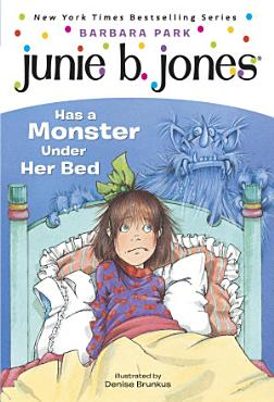 Junie B  Jones  8  Junie B  Jones Has a Monster Under Her Bed PDF