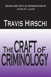 The Craft of Criminology: Selected Papers