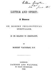 Letter and Spirit; a discourse on modern philosophical spiritualism, in its relation to Christianity. [A sermon on John vi. 63].