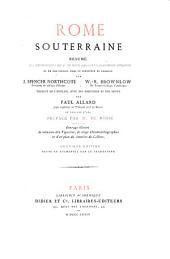 Rome souterraine: résumé des découvertes de M. De Rossi dans les catacombes romaines et en particulier dans le cimetière de Calliste ; ouvrage illustr. de 70 vignettes, de 20 chromolithogr. et d'un plan du cimetière de Calliste