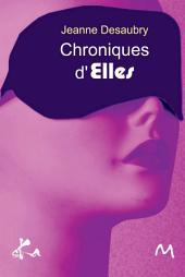Chroniques d'Elles: Recueil de nouvelles