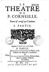 Le Théâtre de P. Corneille, reveu et corrigé par l'autheur