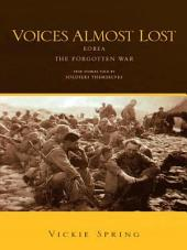 VOICES ALMOST LOST: KOREA THE FORGOTTEN WAR