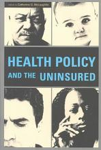 Health Policy and the Uninsured PDF