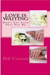 Love Is Waiting: Don't Let Love Pass You By