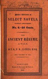 The Ancient Regime: A Tale, Volumes 1-2