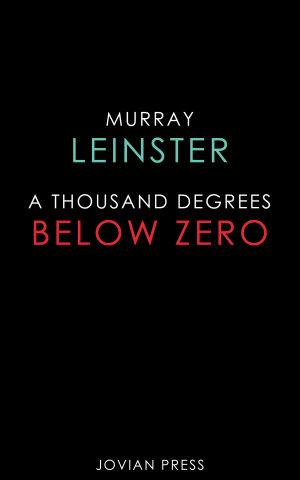 A Thousand Degrees Below Zero