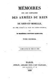 Mémoires sur les campagnes des armées du Rhin et de Rhin-et-Moselle, de 1792 jusqu'à la paix de Campo-Formio; par le maréchal Gouvion Saint-Cyr ...