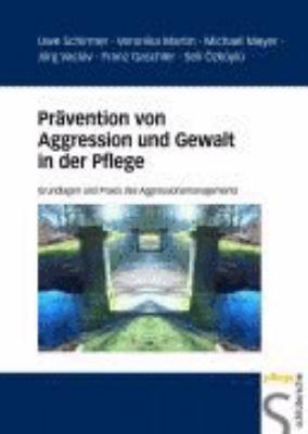 Pr  vention von Aggression und Gewalt in der Pflege PDF