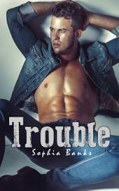 Trouble: Bad Boy Erotica