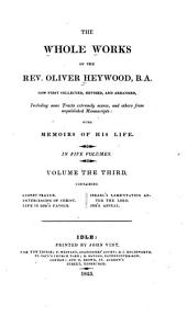 The Whole Works of the Rev. Oliver Heywood: Volume 3