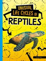 Unusual Life Cycles of Reptiles