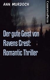 Der gute Geist von Ravens Crest: Romantic Thriller: Cassiopeiapress Spannung