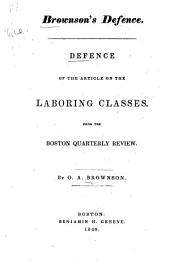 Brownson's Defence: Defence of the Article on the Laboring Classes. From the Boston Quarterly Review
