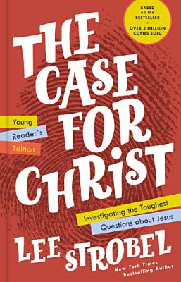The Case for Christ Young Reader s Edition