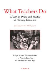 What Teachers Do: Changing Policy and Practice in Primary Education
