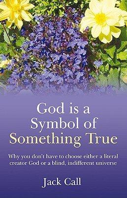 God Is A Symbol of Something True